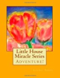 Little House Miracle Series 2013 9781481977883 Front Cover