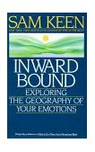 Inward Bound Exploring the Geography of Your Emotions 1992 9780553353884 Front Cover