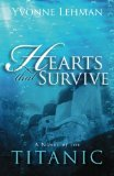 Hearts That Survive A Novel of the Titanic 2012 9781426744884 Front Cover