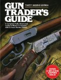 Gun Trader's Guide A Complete Fully-Illustrated Guide to Modern Firearms with Current Market Values 32nd 2010 9781616080884 Front Cover