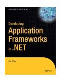 Developing Application Frameworks in .NET 2004 9781590592885 Front Cover