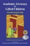 Academic Advocacy for Gifted Children A Parent's Complete Guide 1st 2008 Revised 9780910707886 Front Cover