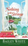 Nothing with Strings NPR's Beloved Holiday Stories 2010 9781439102886 Front Cover