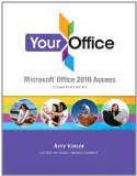 Your Office Microsoft Access 2010 Comprehensive 2011 9780132560887 Front Cover