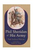 Phil Sheridan and His Army 1999 9780806131887 Front Cover