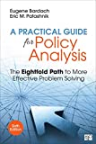 Practical Guide for Policy Analysis The Eightfold Path to More Effective Problem Solving