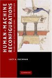 Human-Machine Reconfigurations Plans and Situated Actions