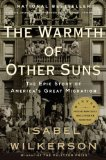 Warmth of Other Suns The Epic Story of America's Great Migration