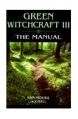 Green Witchcraft III The Manual 2000 9781567186888 Front Cover