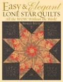 Easy and Elegant Lone Star Quilts All the Wow Without the Work! 2005 9781571202888 Front Cover