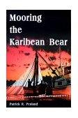Mooring the Karibean Bear 2000 9781583489888 Front Cover