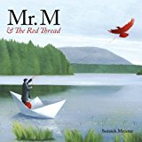 Mr. M and the Red Thread 2013 9781897476888 Front Cover