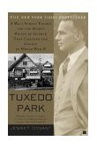 Tuxedo Park A Wall Street Tycoon and the Secret Palace of Science That Changed the Course of World War II 1st 2003 Reprint 9780684872889 Front Cover