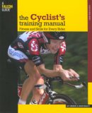 Cyclist's Training Manual Fitness and Skills for Every Rider 2007 9780762743889 Front Cover