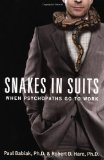 Snakes in Suits When Psychopaths Go to Work 1st 2007 9780061147890 Front Cover