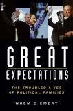 Great Expectations The Troubled Lives of Political Families 1st 2006 9780471234890 Front Cover