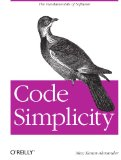 Code Simplicity The Fundamentals of Software 2012 9781449313890 Front Cover