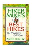 Hiker Mike's Best Hikes The Megacity and Beyond 2000 9781550462890 Front Cover