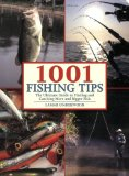 1001 Fishing Tips The Ultimate Guide to Finding and Catching More and Bigger Fish 2010 9781602396890 Front Cover