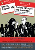 Quick, Answer Me Before I Forget the Question 100 Answers You're Old Enough to Hear 2007 9780143112891 Front Cover