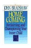 Homecoming Reclaiming and Healing Your Inner Child 1992 9780553353891 Front Cover