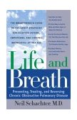 Life and Breath The Breakthrough Guide to the Latest Strategies for Fighting Asthma and Other Respiratory Problems -- at Any Age 2004 9780767912891 Front Cover