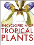 Encyclopedia of Tropical Plants The Identification and Cultivation of over 3000 Tropical Plants