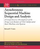 Asynchronous Sequential Circuit Design and Analysis 2009 9781598296891 Front Cover