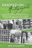 Hooked on Autographs My favorite tales in collecting autographed golf balls from golfers, entertainers, sports figures and U. S. presidents. the stories will delight golfers and even Non-golfers 2009 9781439237892 Front Cover
