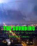 Sounding The Sounding of Effects 2010 9781456380892 Front Cover