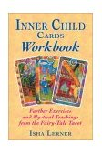 Inner Child Cards Further Exercises and Mystical Teachings from the Fairy-Tale Tarot 2002 9781879181892 Front Cover