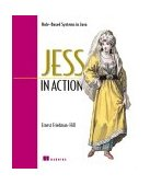 Jess in Action Java Rule-Based Systems 2003 9781930110892 Front Cover