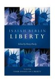 Liberty Four Essays on Liberty