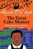 Great Cake Mystery Precious Ramotswe's Very First Case 2012 9780307743893 Front Cover