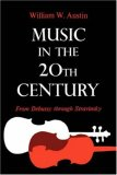 Music in the 20th Century From Debussy Through Stravinsky 1980 9780393333893 Front Cover