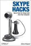 Skype Hacks Tips and Tools for Cheap, Fun, Innovative Phone Service 2005 9780596101893 Front Cover