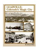 Leadville Colorado's Magic City 1995 9780962386893 Front Cover