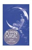 Moon Magic 1st 2003 9781578632893 Front Cover