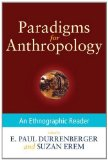 Paradigms for Anthropology An Ethnographic Reader 2010 9780199945894 Front Cover