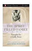 Spirit-Filled Family Principles for a Godly Home 2005 9780785249894 Front Cover