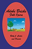 Adobe Bricks Folk Opera: 2009 9781438946894 Front Cover