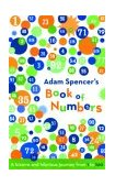 Adam Spencer's Book of Numbers A Bizarre and Hilarious Journey from 1 to 100 2004 9781568582894 Front Cover