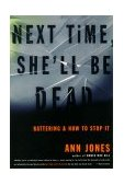 Next Time, She'll Be Dead Battering and How to Stop It 2nd 2000 9780807067895 Front Cover
