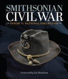Smithsonian Civil War Inside the National Collection 2013 9781588343895 Front Cover
