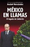 M�xico en Llamas: el Legado de Calder�n / Mexico in Flames 2013 9786073112895 Front Cover