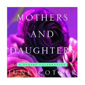 Mothers and Daughters A Poetry Celebration 2001 9780609606896 Front Cover