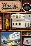 Florida Curiosities 3rd 2011 9780762759897 Front Cover