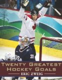 Twenty Greatest Hockey Goals 2010 9781554887897 Front Cover