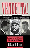 Vendetta Castro and the Kennedy Brothers 1998 9781620456897 Front Cover