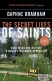 Secret Lives of Saints Child Brides and Lost Boys in Canada's Polygamous Mormon Sect 2009 9780307355898 Front Cover